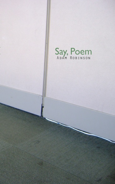 Say Poem by Adam Robinson