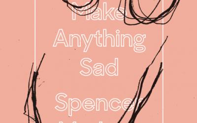You Can Make Anything Sad