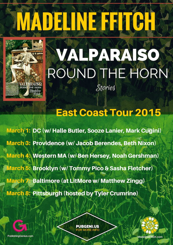 Tour Poster for Madeline ffitch's east coast readings (for Valparaiso, Round the Horn)