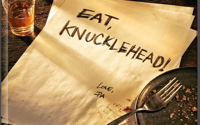 Eat, Knucklehead!