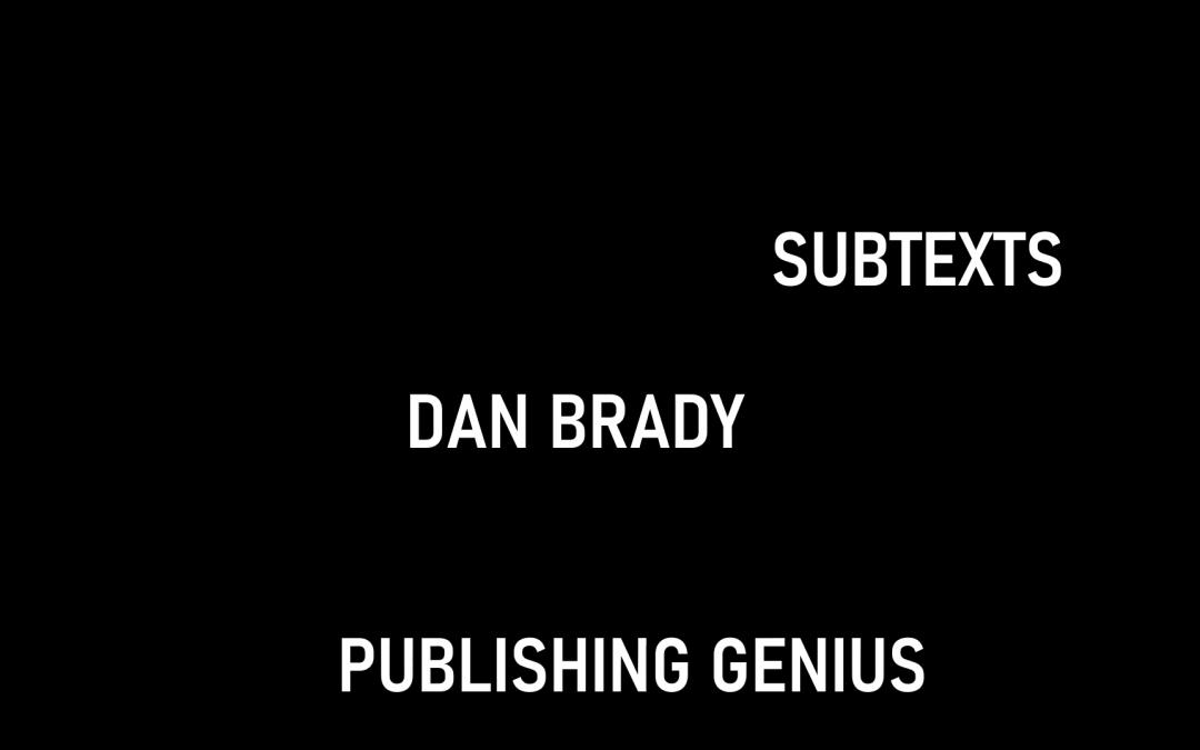 "Dan Brady's poetry ""Subtexts"""