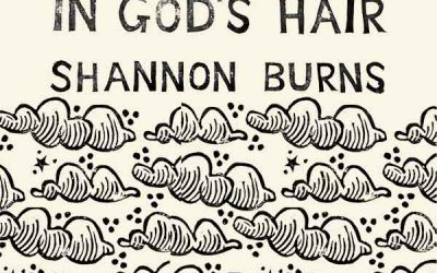 In God's Hair by Shannon Burns